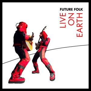 Future Folk Live On Earth